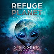 Refuge Planet: For Sale by Owner - Ancient Aliens and the Origins of Earth and Humanity  | D D Godley