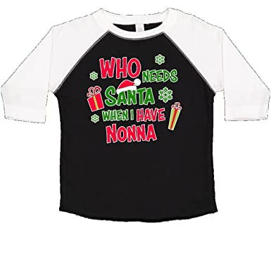 022c96be2 inktastic - Who Needs Santa When I Have Toddler T-Shirt 2T Black and White