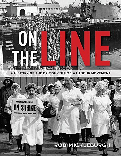 On the Line: A History of the British Columbia Labour - British Line