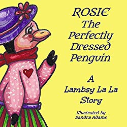 Rosie The Perfectly Dressed Penguin