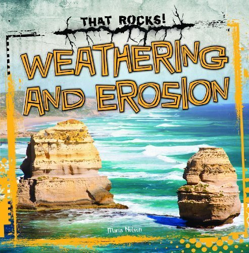 Weathering and Erosion (That Rocks!) by Nelson, Maria (2013) Library Binding