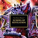 Echoes of Revelation: The Horus Heresy Audiobook by Dan Abnett, Chris Wraight, Gav Thorpe Narrated by Gareth Armstrong