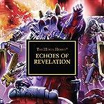 Echoes of Revelation: The Horus Heresy | Dan Abnett,Chris Wraight,Gav Thorpe