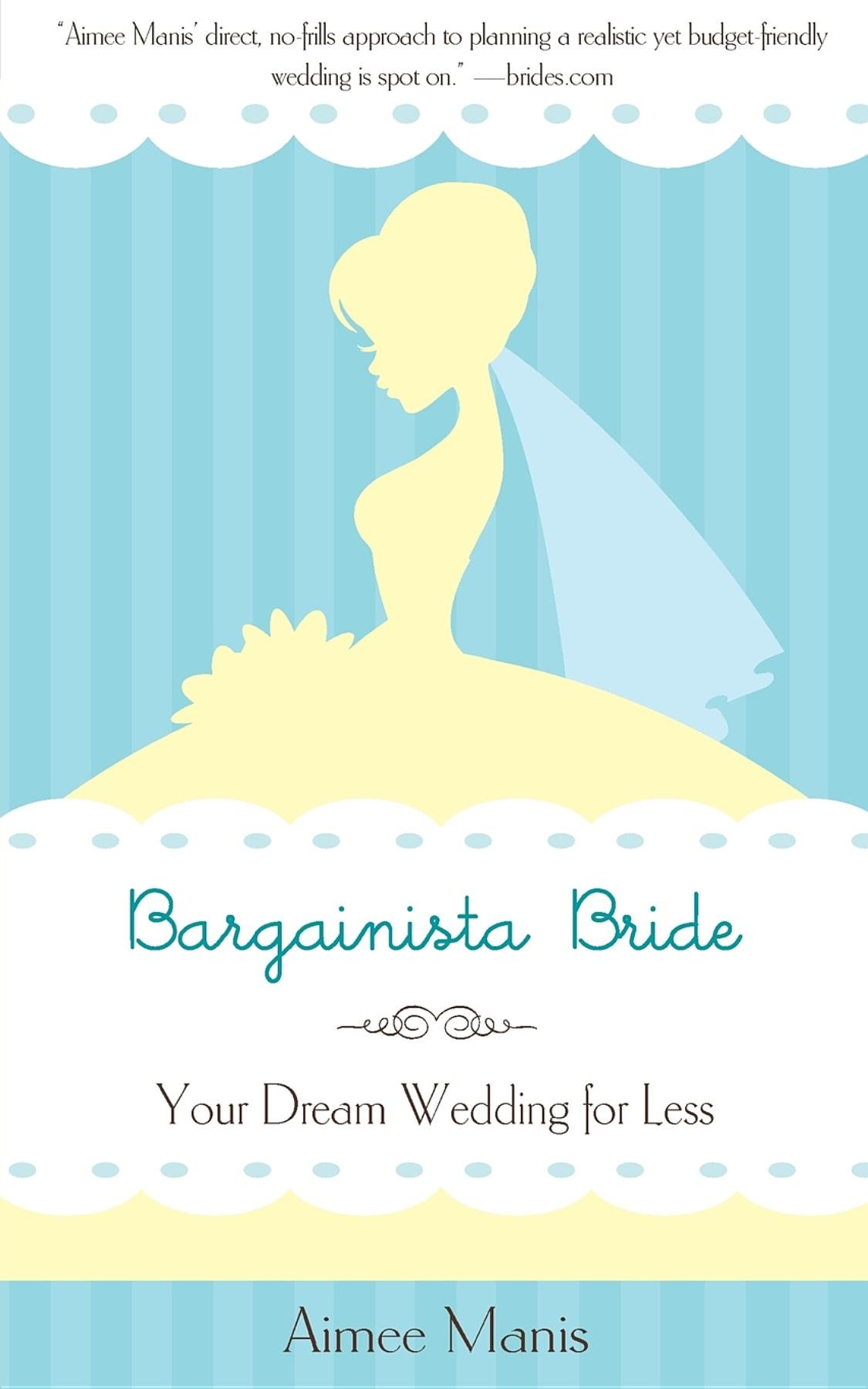 Bargainista Bride: Your Dream Wedding for Less