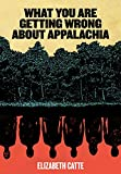 img - for What You Are Getting Wrong About Appalachia book / textbook / text book