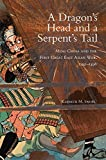 A Dragon's Head and a Serpent's Tail: Ming China and the First Great East Asian War, 1592–1598