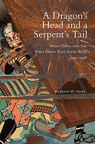 A Dragon's Head and a Serpent's Tail: Ming China and the First Great East Asian War, 1592–1598 (Campaigns and Commande