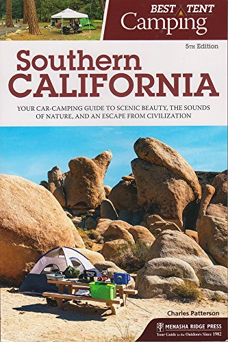 - Best Tent Camping: Southern California: Your Car-Camping Guide to Scenic Beauty, the Sounds of Nature, and an Escape from Civilization