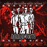 Without the Kids We Would Be Dead by Diehard Youth