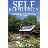 Self Sufficiency: A Beginners Guide To Self Sufficiency Box Set 4 in 1 (Tiny Houses, Backyard Chickens, Homesteading, Mini Farming)