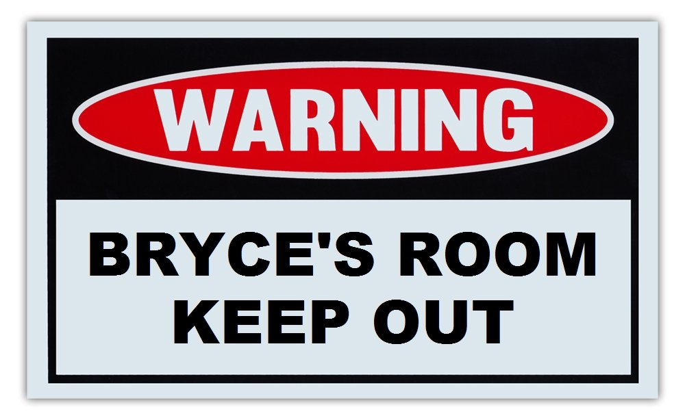 Novelty Warning Sign: Bryce's Room Keep Out - For Boys, Girls, Kids, Children - Post on Bedroom Door - 10