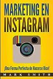 Marketing en Instagram: ¡Una Forma Perfecta de Hacerse Rico! (Libro en Español/Instagram Marketing Book Spanish Version…