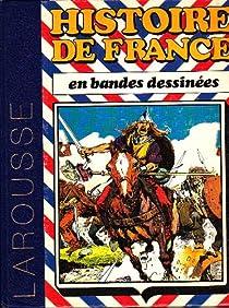 Histoire de France en bandes dessinées : De Vercingérotix aux Vikings par Bastian