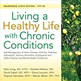 img - for Living a Healthy Life with Chronic Conditions: Self-Management of Heart Disease, Arthritis, Diabetes, Depression, Asthma, Bronchitis, Emphysema and Other Physical and Mental Health Conditions book / textbook / text book