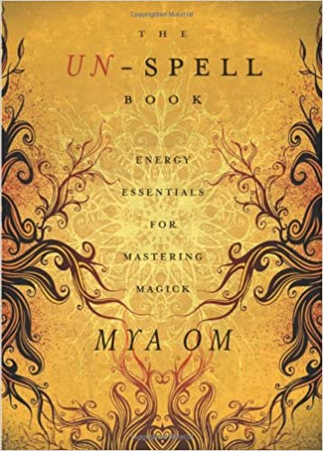 Book The Un-Spell Book: Energy Essentials for Mastering Magick