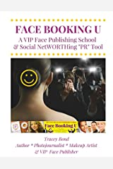 Face Booking U: A VIP Face Publishing School Imparting New Values of Fame, Frame & Fortune As VIP Social Networthing Public Relations Tools Spiral-bound
