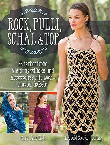 Rock, Pulli, Schal & Top: 22 farbenfrohe Kleidungsstücke und ...