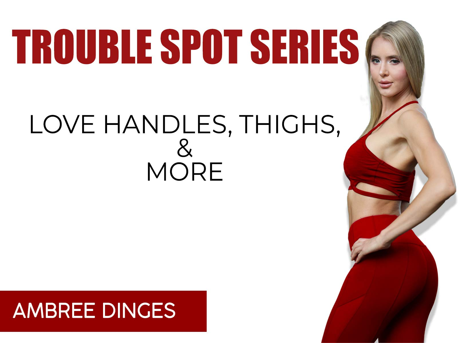 Trouble Spot Workouts | Love Handles, Inner Thighs, and More With Ambree Dinges on Amazon Prime Video UK