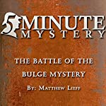 5 Minute Mystery - The Battle of The Bulge Mystery | Matthew Lieff