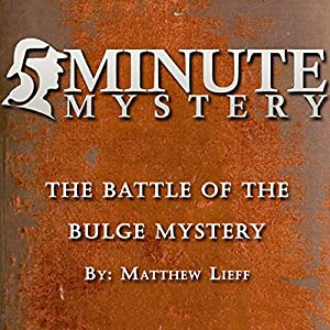 5 Minute Mystery - The Battle of The Bulge Mystery Audiobook