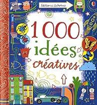 1000 idées créatives par Fiona Watt
