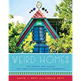 Weird Homes: The People and Places That Keep Austin Strangely Wonderful