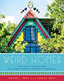 img - for Weird Homes: The People and Places that Keep Austin Weird and Wonderful book / textbook / text book
