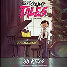 Nightcrawler Tales: 88 Keys Audiobook by Eric Hobbs Narrated by Richard Southworth