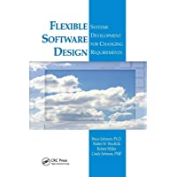 Flexible Software Design: Systems Development for Changing Requirements