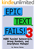 Epic Text Fails! 3 - More Funniest Autocorrects, Wrong Numbers, and Smartphone Mishaps