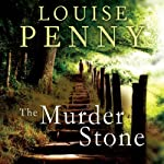 The Murder Stone: Chief Inspector Gamache, Book 4 | Louise Penny
