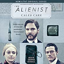 The Alienist Audiobook by Caleb Carr Narrated by George Guidall