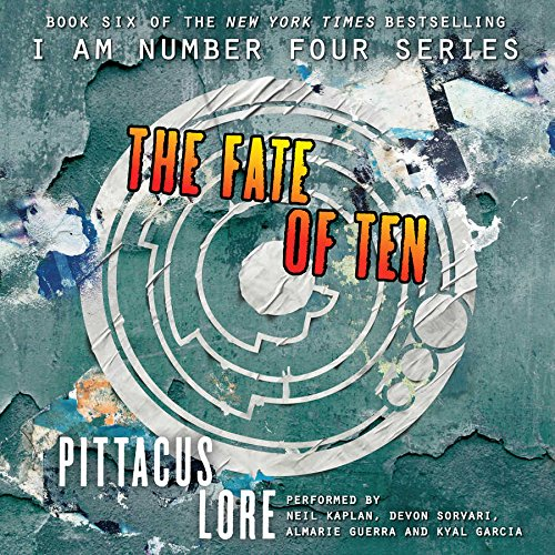 The Fate of Ten  (Lorien Legacies, Book 6) (I am Number Four)