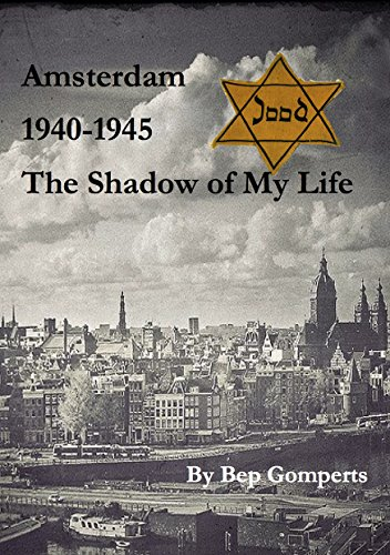 Amsterdam 1940-1945 The Shadow of My Life