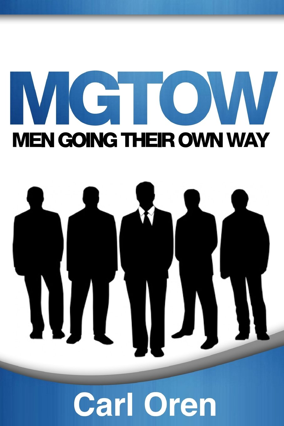 MGTOW: Men Going Their Own Way: Amazon co uk: Carl Oren