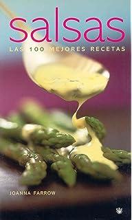 Salsas: Las Mejores 100 Recetas (Spanish Edition)