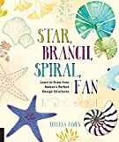 Download Star, Branch, Spiral, Fan: Learn to Draw from Nature's Perfect Design Structures in PDF ePUB Free Online