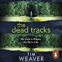 The Dead Tracks: David Raker, Book 2 Hörbuch von Tim Weaver Gesprochen von: Joe Coen, Tim Weaver, Hannah Arterton
