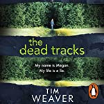 The Dead Tracks: David Raker, Book 2 | Tim Weaver