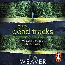 The Dead Tracks: David Raker, Book 2 Audiobook by Tim Weaver Narrated by Joe Coen, Tim Weaver, Hannah Arterton