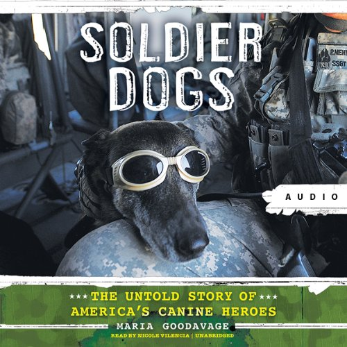 Soldier Dogs: The Untold Story of America's Canine Heroes by Blackstone Audio, Inc.