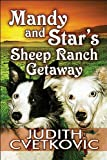 Mandy and Star's Sheep Ranch Getaway, Judith Cvetkovic, 1448956730
