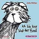 Ich bin hier bloß der Hund Hörbuch von Jutta Richter Gesprochen von: Jutta Richter