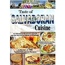 Taste of Salvadoran Cuisine (Latin American Cuisine Book 14)
