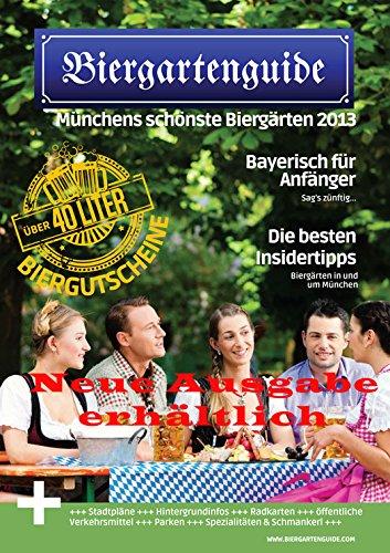 Biergarten München: Mit dem Biergartenguide Münchens schönste Biergärten 2013 entdecken