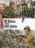 US Marine vs NVA Soldier: Vietnam 1967-68 (Combat, Band 13)