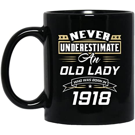 100th Birthday Mug For Lady Never Underestimate An Old Who Was Born In 1918