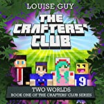 Two Worlds: The Crafters' Club Series, Book 1 | Louise Guy