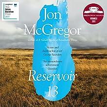 Reservoir 13 Audiobook by Jon McGregor Narrated by Matt Bates