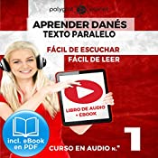 Aprender Danés - Texto Paralelo - Fácil de Leer - Fácil de Escuchar: Curso en Audio, No. 1 [Learn Danish - Parallel Text - Easy Reader - Easy Audio: Audio Course No. 1]: Lectura Fácil en Danés |  Polyglot Planet